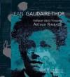 Trafiquer Dans L'Inconnu...: Arthur Rimbaud - Jean Gaudaire-Thor, Lydia Harambourg, Claude Jeancolas