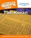 The Complete Idiot's Guide to the Koran - Brandon Toropov, Muhammad Shaykh Sarwar