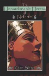 The Unpardonable Heresy of Nefertiti - Keith Slater
