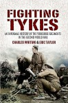 The Fighting Tykes: An Informal History of the Yorkshire Regiments in the Second World War - Charles Whiting, Eric Taylor