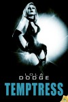 Temptress - Lola Dodge
