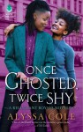 Once Ghosted, Twice Shy (Reluctant Royals #2.5) - Alyssa Cole