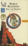 World Religions: Past and Present - Paul Balta, John Fletcher, Elisabeth Bogaert