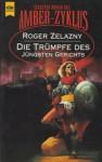 Die Trümpfe des jüngsten Gerichts (Chroniken von Amber #6) - Roger Zelazny, Irene Bonhorst