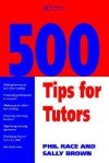 500 Tips for Tutors - Phil Race
