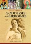 Encyclopedia of Goddesses and Heroines, 2-Volume Set - Patricia Monaghan, Mullane Literary Agency