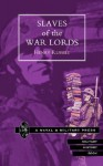 Slaves of the War Lords - Henry Russell