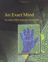 The Exact Mind: An Artist with Apserger Syndrome - Peter Myers, Simon Baron-Cohen