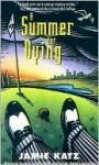 A Summer for Dying (Dan Kardon Mysteries #2) - Jamie Katz