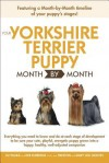 Your Yorkshire Terrier Puppy Month by Month - Liz Palika, Debra Eldredge, Preston Groves, Mary Lou Groves