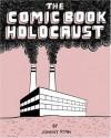 Comic Book Holocaust - Johnny Ryan