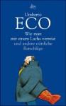 Wie man mit einem Lachs verreist und andere nützliche Ratschläge - Umberto Eco