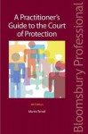 A Practitioner's Guide to the Court of Protection: Fourth Edition - Terrell