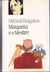Margarita e o Mestre - Mikhail Bulgakov