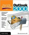 How to Do Everything with Outlook 2000 - Julia Kelly