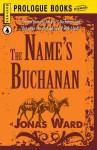 The Name's Buchanan - Jonas Ward