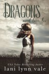 Dragons Need Love, Too - Lani Lynn Vale