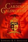Cardinal Galsworthy - Edward R.F. Sheehan