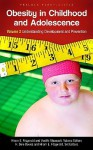 Obesity In Childhood And Adolescence - Hiram E. Fitzgerald, Vasiliki Mousouli, Kimberlydawn Wisdom, Sheila Gahagan