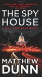 The Spy House: A Will Cochrane Novel - Matthew Dunn