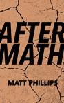 Aftermath: A short, post-apocalypse tale - Matt Phillips