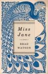 Miss Jane - Brad Watson