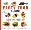 Party Food Made Easy: Canapes*Tapas*Fondues*Sushi - Abigail Brown, Melissa Webb