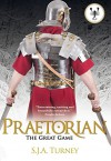 Praetorian: The Great Game - S.J.A. Turney