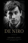 De Niro: A Biography - Shawn Levy