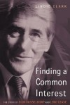 Finding a Common Interest: The Story of Dick Dusseldorp and Lend Lease - Lindie Clark