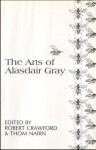 The Arts Of Alasdair Gray - Robert G. Crawford