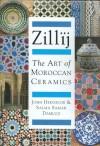 Zillij: The Art of Morroccan Ceramics - John Hedgecoe, Samar Damluji