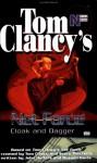 Cloak and Dagger - Tom Clancy, Steve Pieczenik, John Helfer, Russell Davis