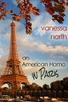 An American Homo in Paris - Vanessa North