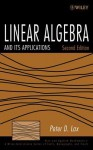 Linear Algebra and Its Applications (Pure and Applied Mathematics: A Wiley Series of Texts, Monographs and Tracts) - Peter D. Lax