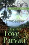 For the Love of Parvati - Susan Oleksiw