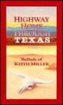 Highway Home Through Texas: Ballads - Keith Miller