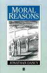 Moral Reasons - Jonathan Dancy