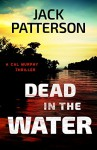 Dead in the Water (A Cal Murphy Thriller Book 4) - Jack Patterson
