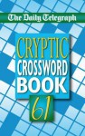 Daily Telegraph Cryptic Crosswords 61 - Telegraph Group Limited