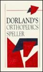 Orthopedics Speller - Dorland