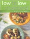 Low Fat Low Cholesterol: Recipes for a Healthy Heart - Christine France