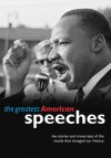 The Greatest American Speeches: the stories and transcripts of the words that changed our history - Quercus