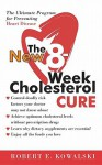 New 8 Week Cholesterol Cure - Robert Kowalski