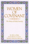 Women of Covenant: The Story of Relief Society - Maureen Ursenbach Beecher, Janath Russell Cannon, Jill Mulvay Derr