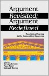Argument Revisited; Argument Redefined: Negotiating Meaning in the Composition Classroom - Barbara Emmel, Deborah Tenney, Paula Resch