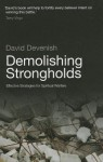 Demolishing Strongholds: Effective Strategies for Spiritual Warfare - David Devenish