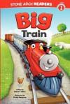 Big Train (Stone Arch Readers - Level 1 (Quality))) - Adria F. Klein, Craig Cameron