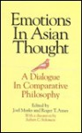 Emotions In Asian Thought: A Dialogue In Comparative Philosophy - Joel Marks, Roger T. Ames