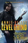 Level Grind: Justice Calling; Murder of Crows; Pack of Lies; Hunting Season (The Twenty-Sided Sorceress) - Annie Bellet